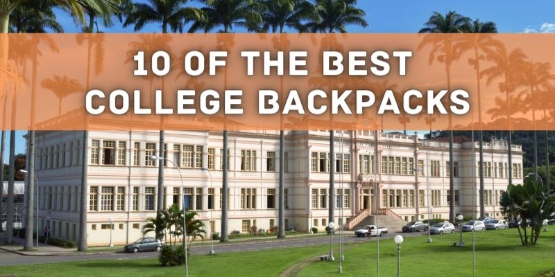 10 of the Best College Backpacks