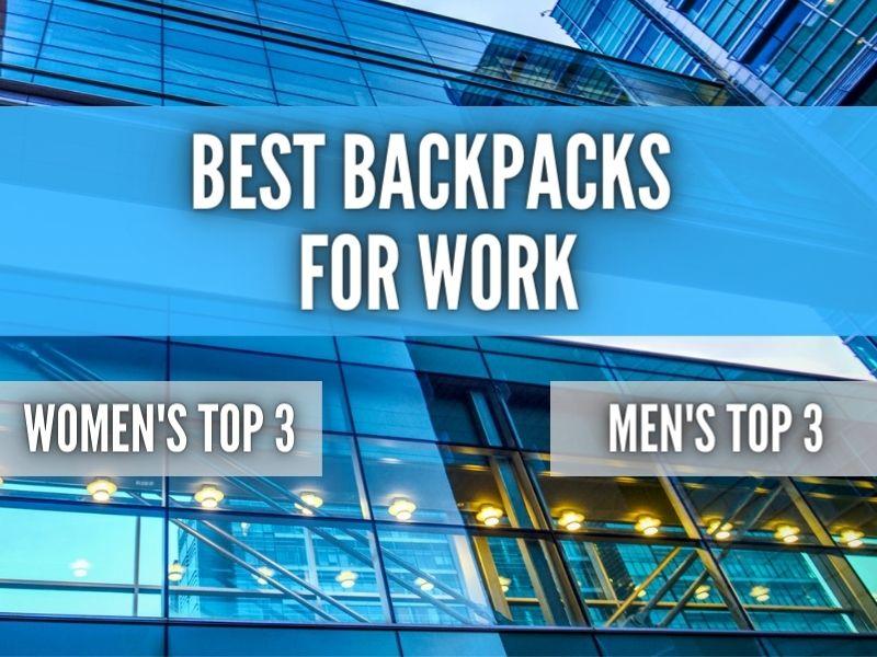 Best Men's and Women's Work Backpacks