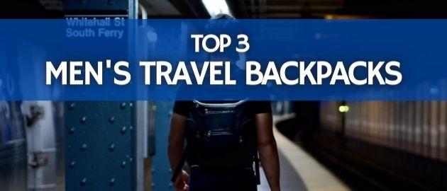 Best Men's Travel Backpacks