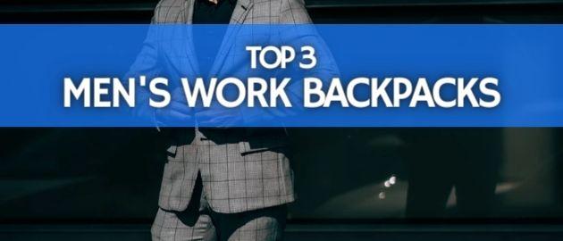 Best Men's Work Backpacks
