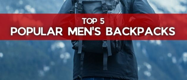 Top 5 Popular Men's Backpacks