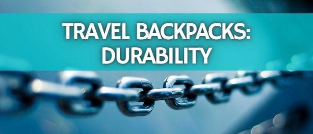 Travel Backpacks: Durability