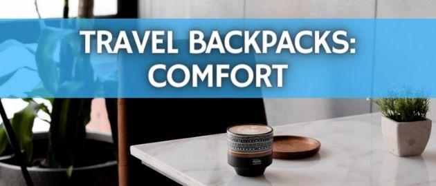 Travel Backpacks: Comfort