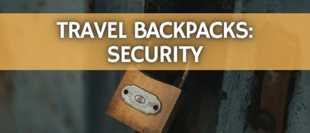 Travel Backpacks: Security