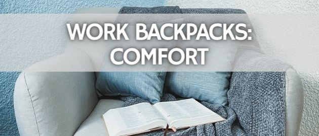 Work Backpacks: Comfort