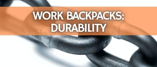 Work Backpacks: Durability