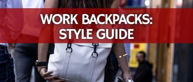 Work Backpacks: Style Guide