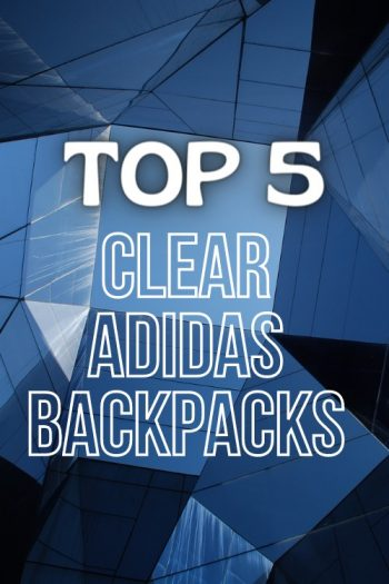 Top 5 Adidas Clear Backpacks and Bags