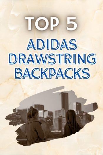 Top 5 Adidas Drawstring Backpacks and Bags