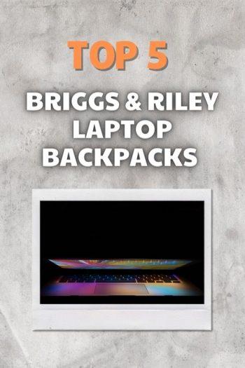 Top 5 Briggs & Riley Laptop Backpacks and Bags