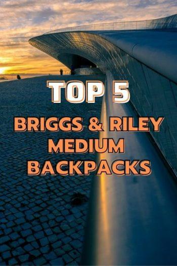 Top 5 Briggs & Riley Medium Backpacks and Bags