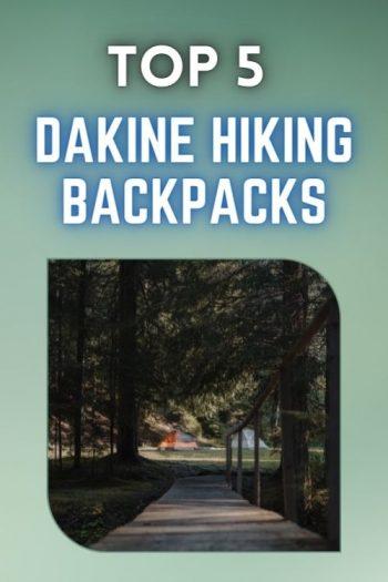 Top 5 Dakine Hiking Backpacks and Bags