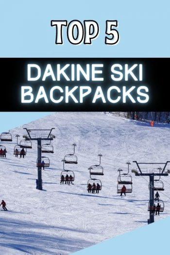 Top 5 Dakine Ski Backpacks and Rucksacks