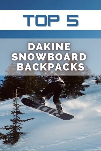 Top 5 Dakine Snowboard Backpacks and Bags