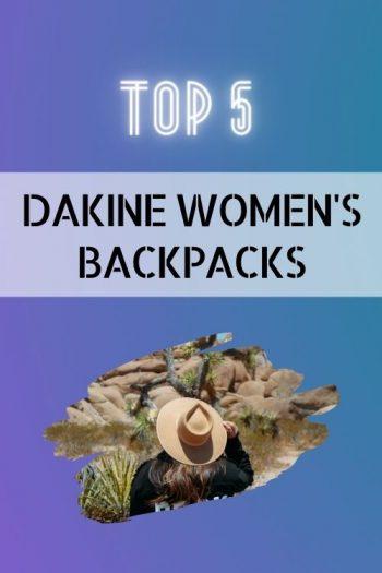 Top 5 Dakine Women's Backpacks and Bags