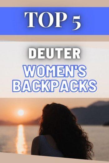 Top 5 Deuter Women's Backpacks and Bags