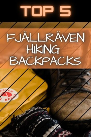 Top 5 Fjällräven Hiking Backpacks and Bags