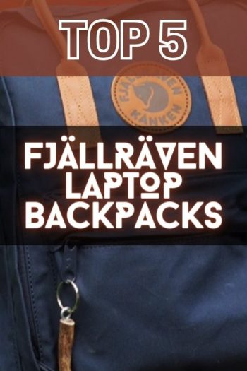 Top 5 Fjällräven Laptop Backpacks and Bags