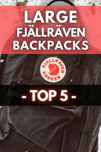 Top 5 Fjällräven Large Backpacks and Bags